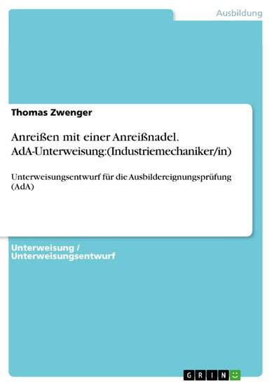 Anreißen mit einer Anreißnadel. AdA-Unterweisung:(Industriemechaniker/in) - Blick ins Buch