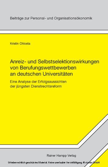 Anreiz- und Selbstselektionswirkungen von Berufungswettbewerben an deutschen Universitäten - Blick ins Buch