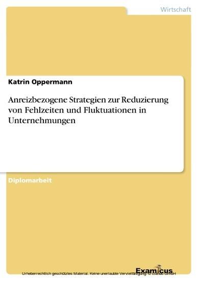Anreizbezogene Strategien zur Reduzierung von Fehlzeiten und Fluktuationen in Unternehmungen - Blick ins Buch