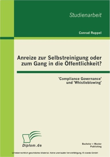 Anreize zur Selbstreinigung oder zum Gang in die Öffentlichkeit?: 'Compliance Governance' und 'Whistleblowing' - Blick ins Buch