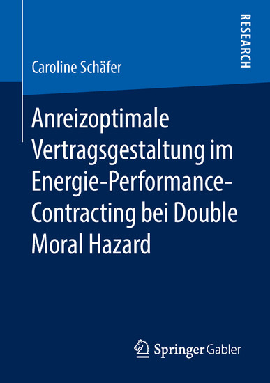 Anreizoptimale Vertragsgestaltung im Energie-Performance-Contracting bei Double Moral Hazard - Blick ins Buch