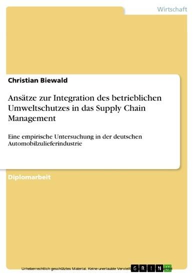 Ansätze zur Integration des betrieblichen Umweltschutzes in das Supply Chain Management - Blick ins Buch