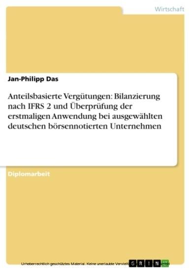 Anteilsbasierte Vergütungen: Bilanzierung nach IFRS 2 und Überprüfung der erstmaligen Anwendung bei ausgewählten deutschen börsennotierten Unternehmen - Blick ins Buch