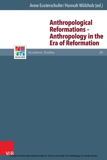 Anthropological Reformations - Anthropology in the Era of Reformation - Blick ins Buch