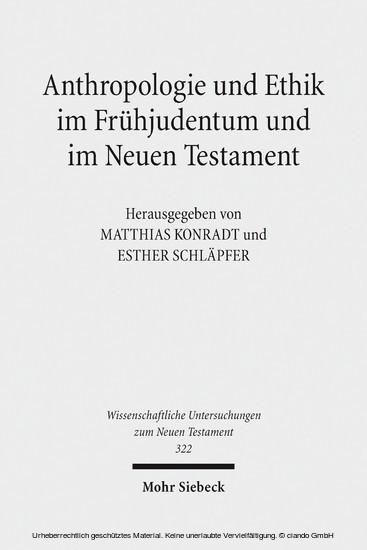 Anthropologie und Ethik im Frühjudentum und im Neuen Testament - Blick ins Buch