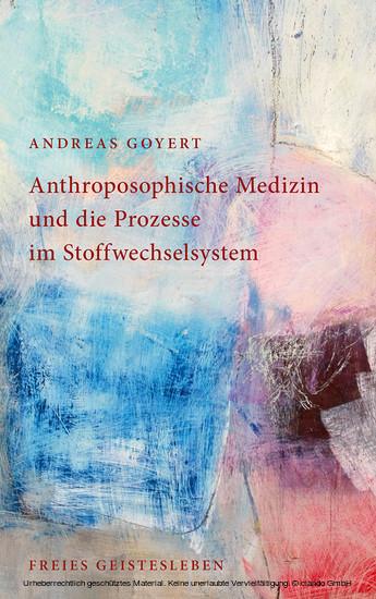 Anthroposophische Medizin und die Prozesse im Stoffwechselsystem - Blick ins Buch