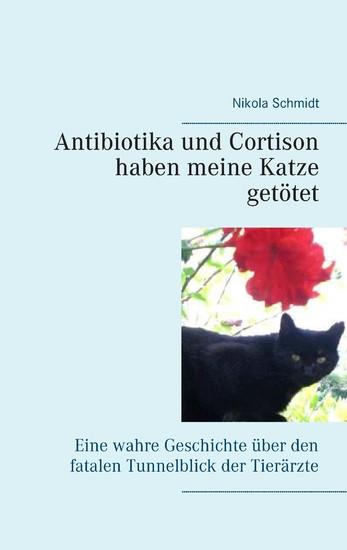 Antibiotika und Cortison haben meine Katze getötet - Blick ins Buch