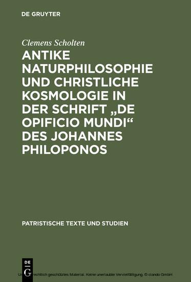 Antike Naturphilosophie und christliche Kosmologie in der Schrift 'de opificio mundi' des Johannes Philoponos - Blick ins Buch