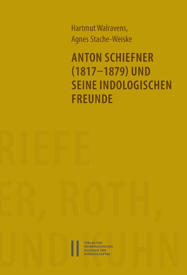 Anton Schiefner (1817-1879) und seine indologischen Freunde - Blick ins Buch