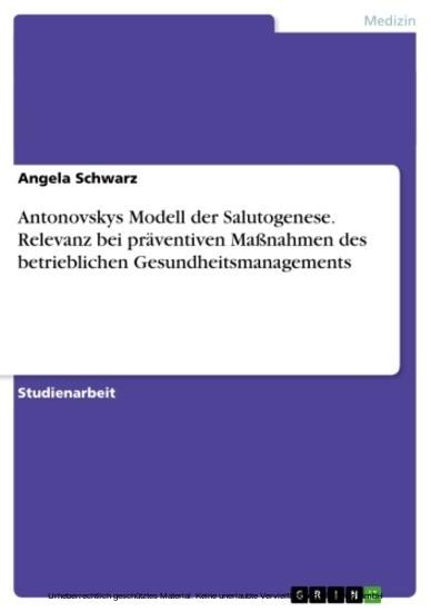 Antonovskys Modell der Salutogenese. Relevanz bei präventiven Maßnahmen des betrieblichen Gesundheitsmanagements - Blick ins Buch