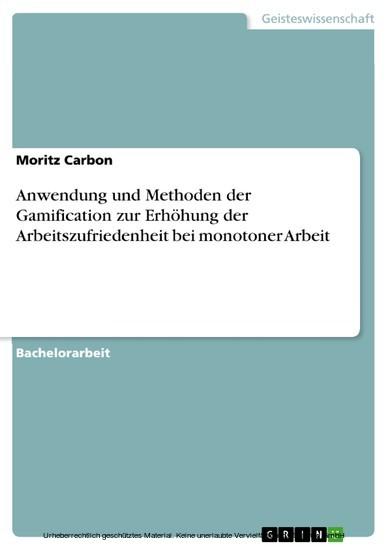 Anwendung und Methoden der Gamification zur Erhöhung der Arbeitszufriedenheit bei monotoner Arbeit - Blick ins Buch