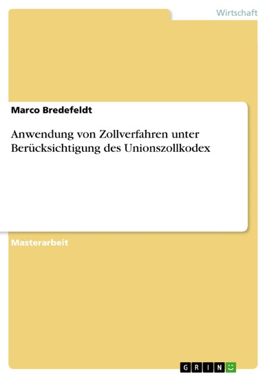 Anwendung von Zollverfahren unter Berücksichtigung des Unionszollkodex - Blick ins Buch