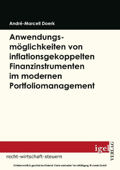 Anwendungsmöglichkeiten von inflationsgekoppelten Finanzinstrumenten im modernen Portfoliomanagement - Blick ins Buch