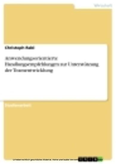 Anwendungsorientierte Handlungsempfehlungen zur Unterstützung der Teamentwicklung - Blick ins Buch