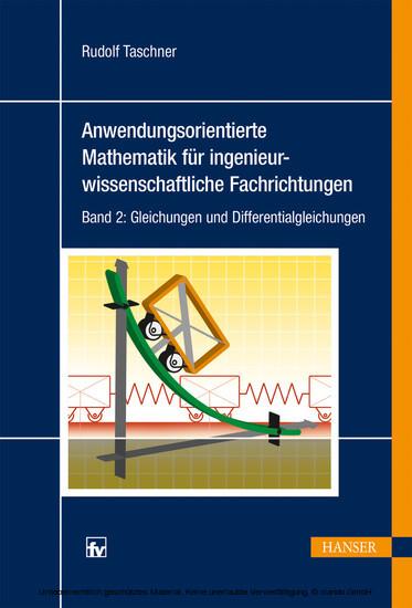 Anwendungsorientierte Mathematik für ingenieurwissenschaftliche Fachrichtungen - Blick ins Buch
