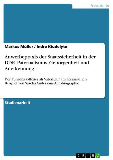 Anwerbepraxis der Staatssicherheit in der DDR. Paternalismus, Geborgenheit und Anerkennung - Blick ins Buch