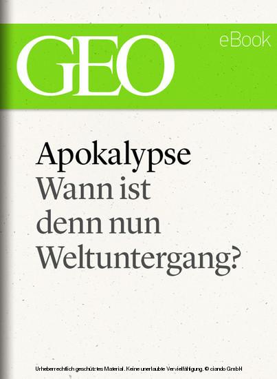 Apokalypse: Wann ist denn nun Weltuntergang? (GEO eBook Single) - Blick ins Buch