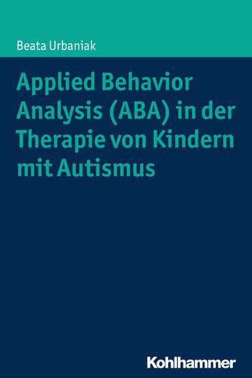 Applied Behavior Analysis (ABA) in der Therapie von Kindern mit Autismus - Blick ins Buch