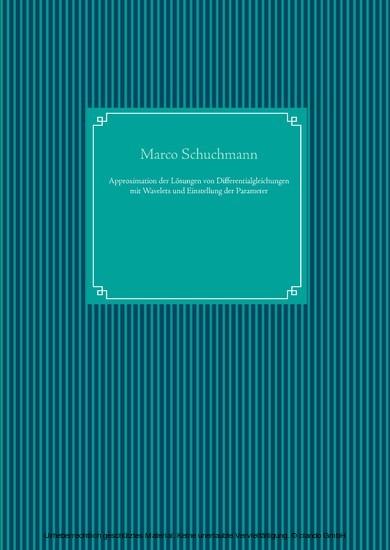 Approximation der Lösungen von Differentialgleichungen mit Wavelets und Einstellung der Parameter - Blick ins Buch