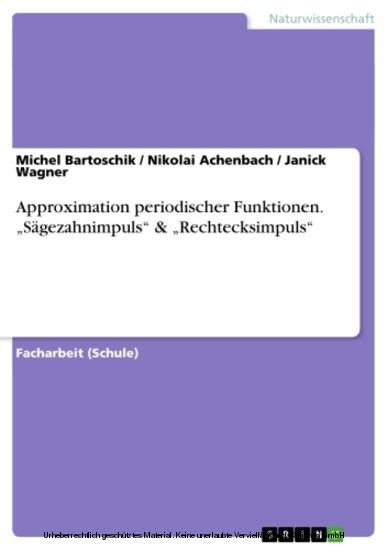 Approximation periodischer Funktionen. 'Sägezahnimpuls' & 'Rechtecksimpuls' - Blick ins Buch