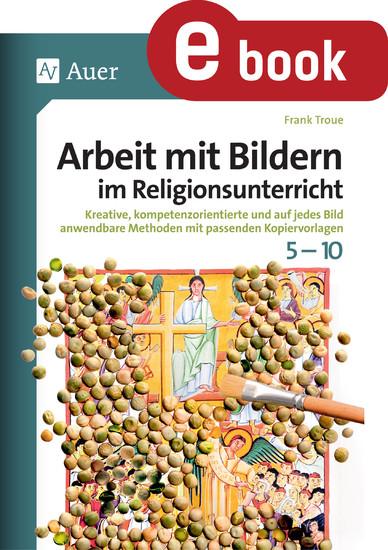 Arbeit mit Bildern im Religionsunterricht 5-10 - Blick ins Buch