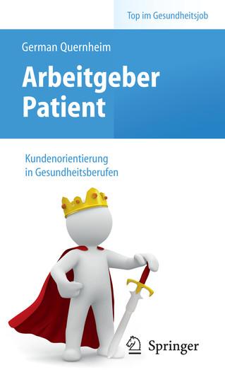 Arbeitgeber Patient - Kundenorientierung in Gesundheitsberufen - Blick ins Buch
