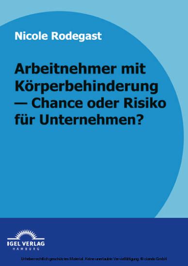 Arbeitnehmer mit Körperbehinderung - Chance oder Risiko für Unternehmen? - Blick ins Buch