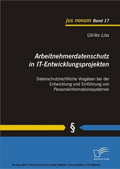 Arbeitnehmerdatenschutz in IT-Entwicklungsprojekten: Datenschutzrechtliche Vorgaben bei der Entwicklung und Einführung von Personalinformationssystemen - Blick ins Buch