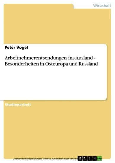 Arbeitnehmerentsendungen ins Ausland - Besonderheiten in Osteuropa und Russland - Blick ins Buch