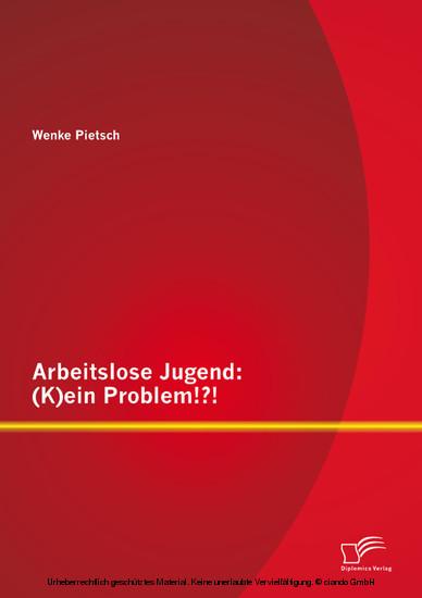 Arbeitslose Jugend: (K)ein Problem!?! - Blick ins Buch