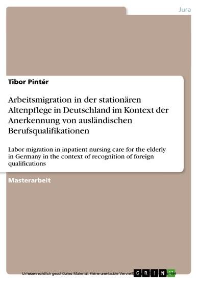 Arbeitsmigration in der stationären Altenpflege in Deutschland im Kontext der Anerkennung von ausländischen Berufsqualifikationen - Blick ins Buch
