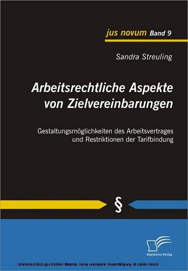 Arbeitsrechtliche Aspekte von Zielvereinbarungen: Gestaltungsmöglichkeiten des Arbeitsvertrages und Restriktionen der Tarifbindung - Blick ins Buch