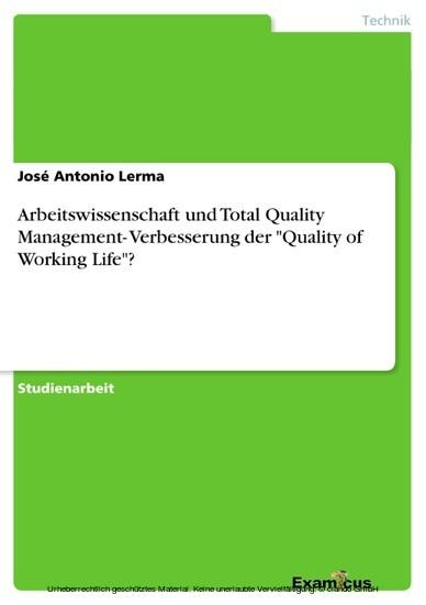 Arbeitswissenschaft und Total Quality Management- Verbesserung der 'Quality of Working Life'? - Blick ins Buch