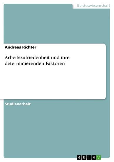 Arbeitszufriedenheit und ihre determinierenden Faktoren - Blick ins Buch