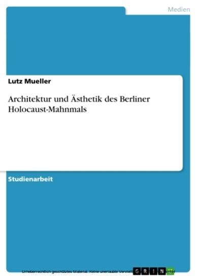 Architektur und Ästhetik des Berliner Holocaust-Mahnmals - Blick ins Buch