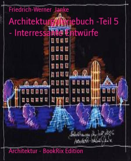 Architekturgaleriebuch -Teil 5 - Interressante Entwürfe - Blick ins Buch