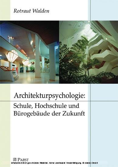 Architekturpsychologie: Schule, Hochschule und Bürogebäude der Zukunft - Blick ins Buch