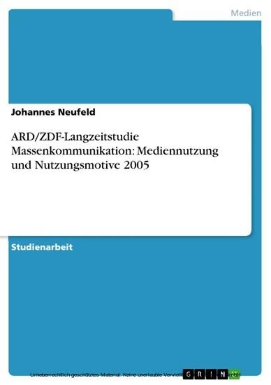 ARD/ZDF-Langzeitstudie Massenkommunikation: Mediennutzung und Nutzungsmotive 2005 - Blick ins Buch