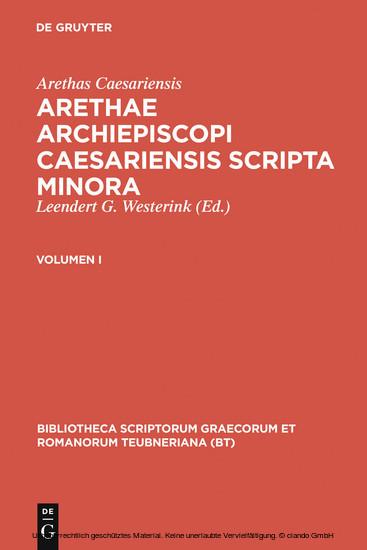 Arethas Caesariensis: Arethae archiepiscopi Caesariensis scripta minora. Volumen I - Blick ins Buch