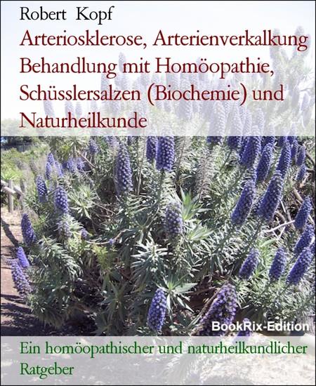 Arteriosklerose, Arterienverkalkung Behandlung mit Homöopathie, Schüsslersalzen (Biochemie) und Naturheilkunde - Blick ins Buch