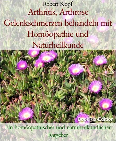 Arthritis, Arthrose Gelenkschmerzen behandeln mit Homöopathie und Naturheilkunde - Blick ins Buch