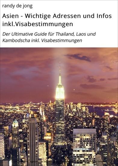 Asien - Wichtige Adressen und Infos inkl.Visabestimmungen - Blick ins Buch