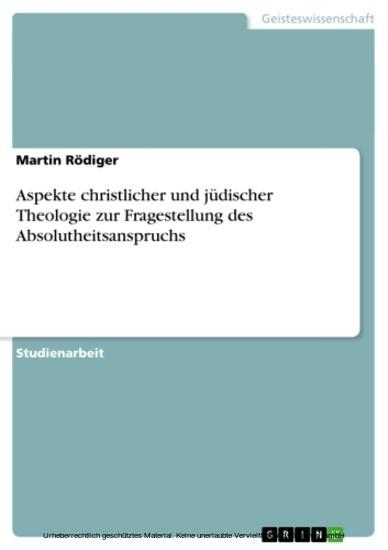 Aspekte christlicher und jüdischer Theologie zur Fragestellung des Absolutheitsanspruchs - Blick ins Buch