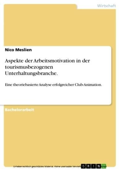 Aspekte der Arbeitsmotivation in der tourismusbezogenen Unterhaltungsbranche. - Blick ins Buch