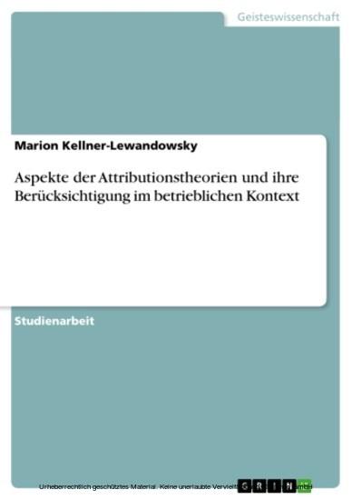 Aspekte der Attributionstheorien und ihre Berücksichtigung im betrieblichen Kontext - Blick ins Buch