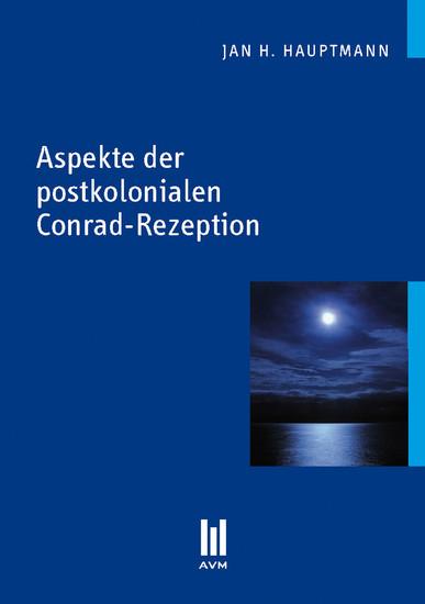 Aspekte der postkolonialen Conrad-Rezeption - Blick ins Buch