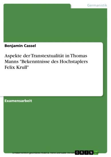 Aspekte der Transtextualität in Thomas Manns 'Bekenntnisse des Hochstaplers Felix Krull' - Blick ins Buch