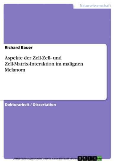 Aspekte der Zell-Zell- und Zell-Matrix-Interaktion im malignen Melanom - Blick ins Buch