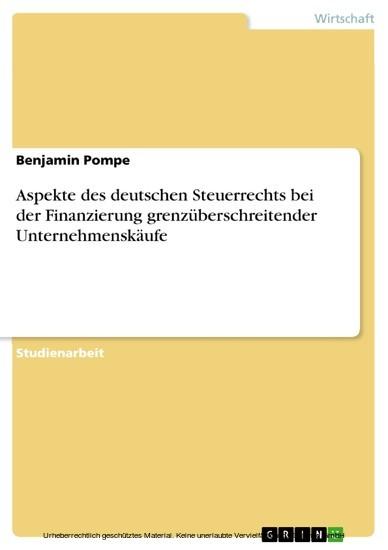 Aspekte des deutschen Steuerrechts bei der Finanzierung grenzüberschreitender Unternehmenskäufe - Blick ins Buch