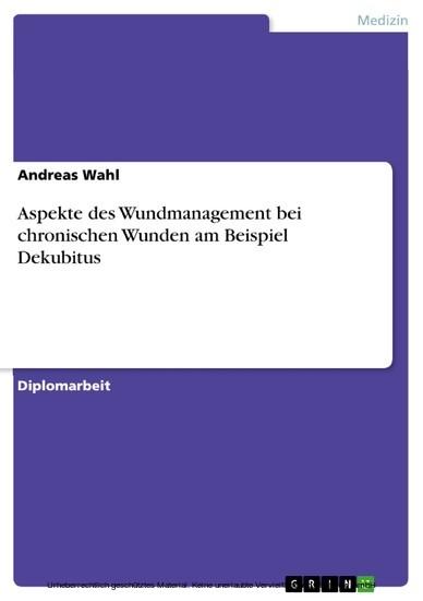 Aspekte des Wundmanagement bei chronischen Wunden am Beispiel Dekubitus - Blick ins Buch